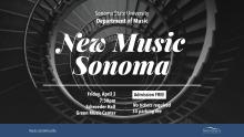 New Music Sonoma, Friday, April 3 at 7:30pm in Schroeder Hall. Admission is FREE. Parking is $5